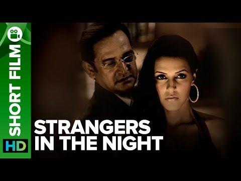 Strangers In The Night | Short Film | Mahesh Manjrekar & Neha Dhupia