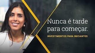 Nunca é tarde para começar: Investimentos para Iniciantes