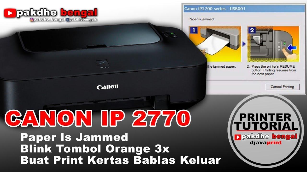 Cara Memperbaiki Canon Ip 2770 Ketika Buat Print Kertas Keluar