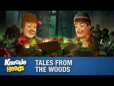 Tales from the Woods - Knuckleheads Episode 19