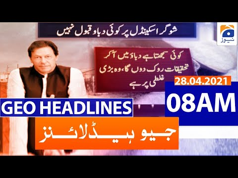 Geo Headlines 08 AM | 28th April 2021