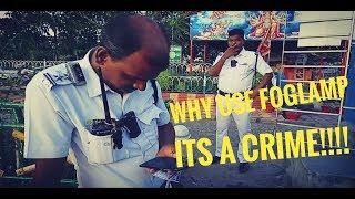 Kolkata Police Harassment  || Why I'm use Fog light ||  Its a Crime!!  ||