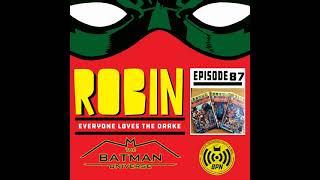 Robin: Everyone Loves the Drake Episode 87