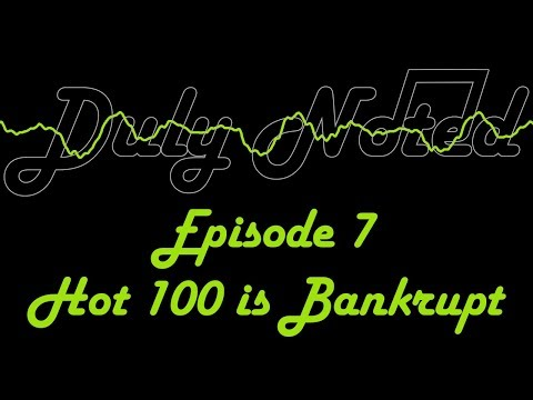 Duly Noted: Episode 7 - Hot 100 is Bankrupt