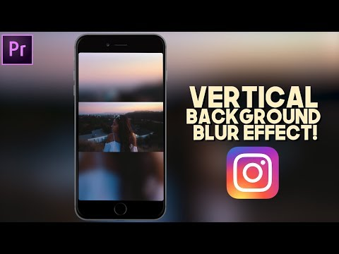 VERTICAL INSTAGRAM VIDEO + BACKGROUND BLUR EFFECT (Nainoa Langer - Premiere Pro Tutorial)