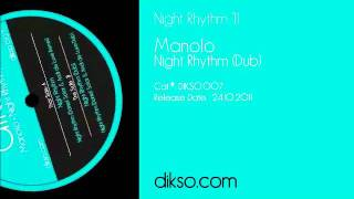 Manolo - Night Rhythm (Dub) [Dikso 007]