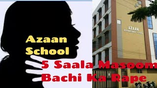 Azaan School Tolichowki - School Staff Raped 5 Years Girl -Zabardast Ehtejaaj- Heavy Police Deployed