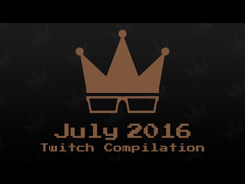 July 2016 Twitch Compilation