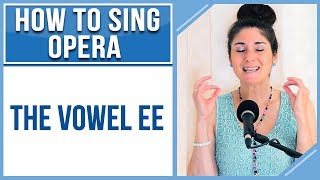 How to Sing Opera (Soprano Edition): The Vowel EE