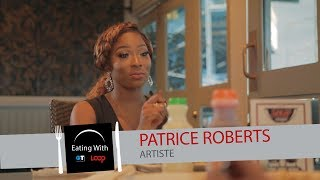 Eating With Patrice Roberts