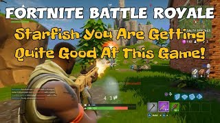 73) Fortnite Battle Royale Starfish You Are Getting Quite Good At This Game! (+ Commentary).