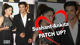 Have Sushant Singh-Ankita Lokhande PATCHED UP?