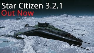 Star Citizen 3.2.1 LIVE Released | Patch Notes & First Look