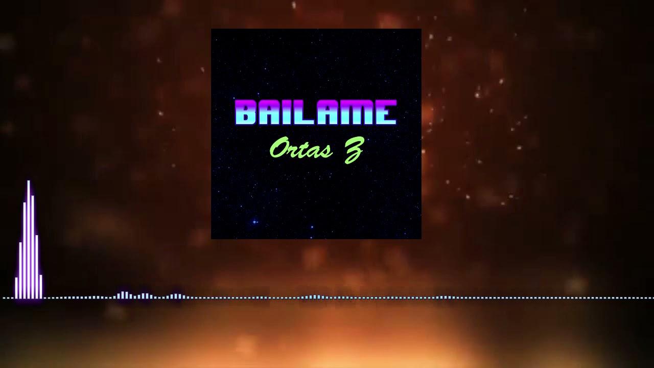 Download Ortas Z - Bailame (Audio Oficial)