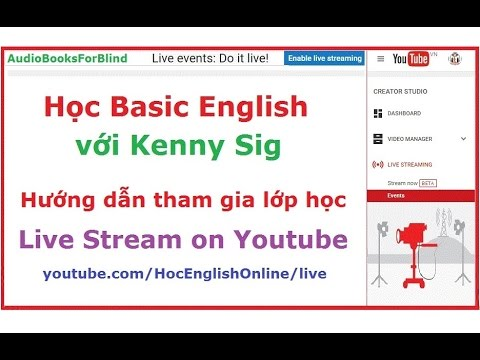 Hướng dẫn tham gia lớp học trực tuyến Live stream on Youtube với Kenny N