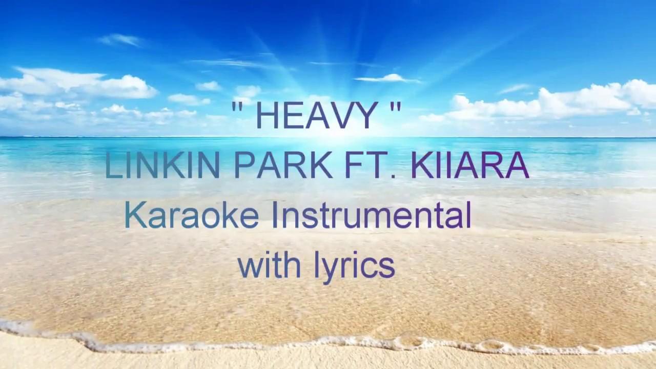 Heavy Linkin Park Ft Kiiara Karaoke Instrumental With