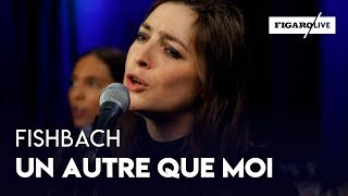 """Fishbach - """"Un Autre que Moi"""""""