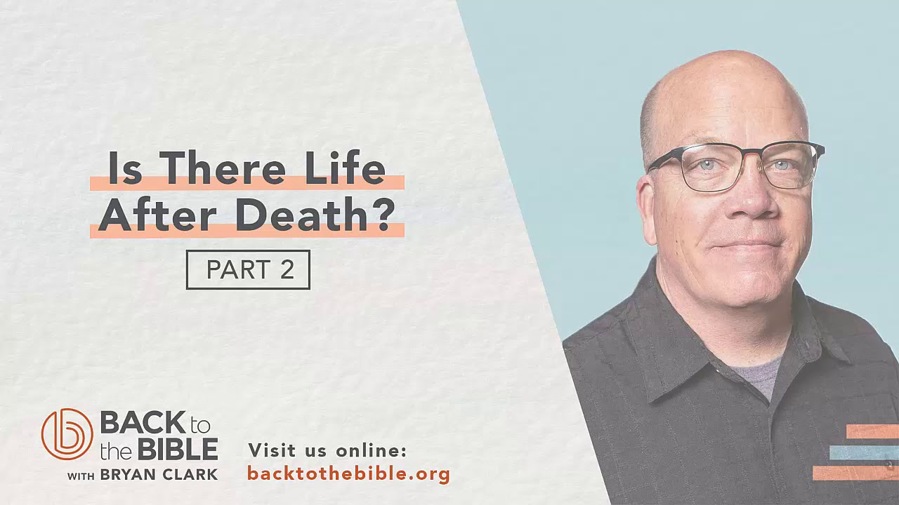 Life After Death - Is There Life After Death?  pt. 2 - 4 of 12