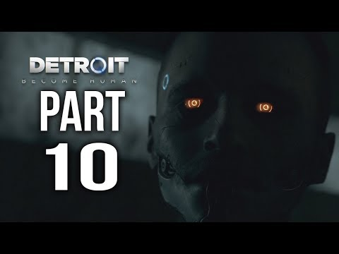 DETROIT BECOME HUMAN  Gameplay Walkthrough Part 10  ZLATKO