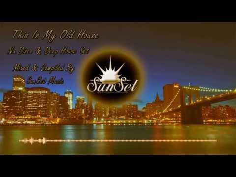 SunSet Music - This is My Old House (Nu Disco & Deep Set)