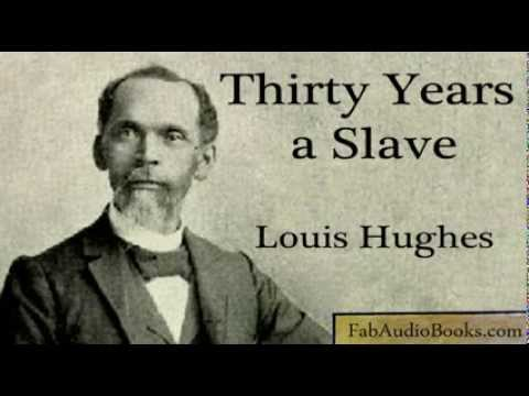 30 YEARS A SLAVE  Thirty Years a Slave  Louis Hughes  complete unabridged audiobook  US SLAVERY
