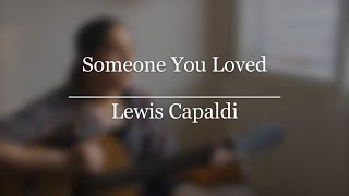 someone you loved- lewis capaldi //cover//