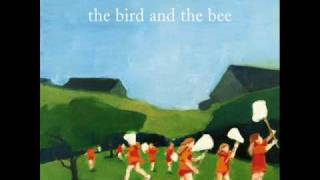 The Bird And The Bee- Come As You Were