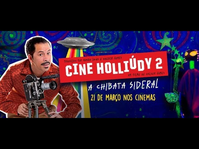 CINE HOLLIÚDY 2 - A CHIBATA SIDERAL : TRAILER OFICIAL   • DT