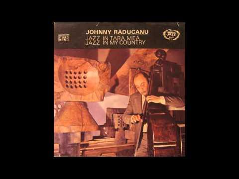 Johnny Răducanu - Jazz În Țara Mea / Jazz In My Country (1976)