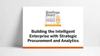 Building the Intelligent Enterprise with Strategic Procurement and Analytics