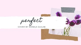 Perfect by Ed Sheeran || COVER!!