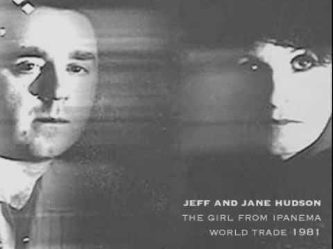 jeff & jane hudson - the girl from ipanema