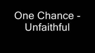 One Chance - Unfaithful NEW!