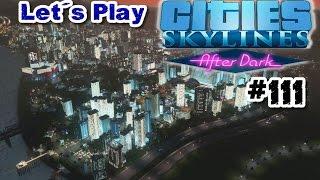 Let's Play Cities: Skylines #111 - After Dark [De | HD] - Hotels XXL - Fertig