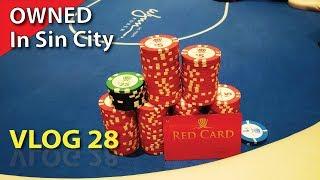 OWNED in Sin City – Poker Vlog 28