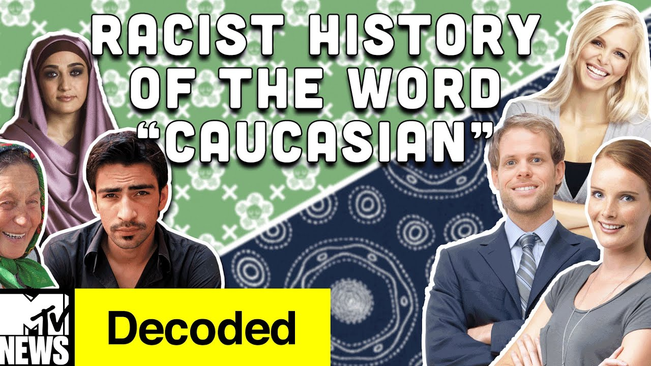 "The Surprisingly Racist History of ""Caucasian"" 