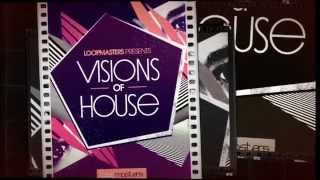 Visions Of House - Loopmasters House Samples