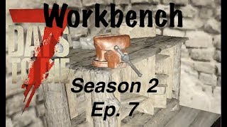7 Days To Die (PS4) - PATCH 11 - SEASON2  Ep 7 - WORKBENCH!!