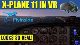X Plane 11 Virtual Reality FlyInside XP Test Flight ✈️  LOOK SO REAL! Oculus Rift