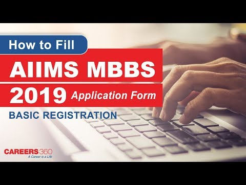 How to Fill AIIMS MBBS 2019 Application Form - Careers360