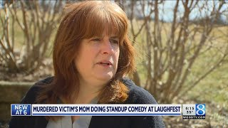 Murder victim's mom doing standup at Laughfest