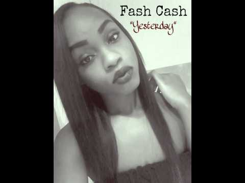 Fash Cash- Yesterday.mp3