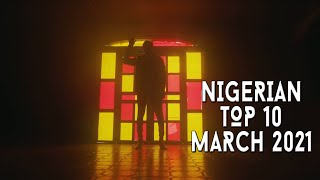 Top 10 New Nigerian Music Videos | March 2021