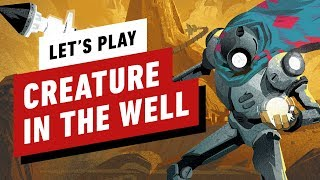 Let's Play Creature in the Well - Hack and Slash Meets Pinball