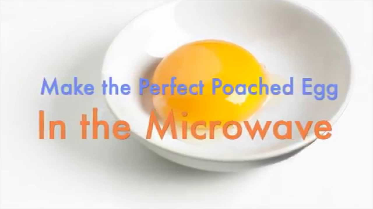 how to make a perfect poached egg in the microwave