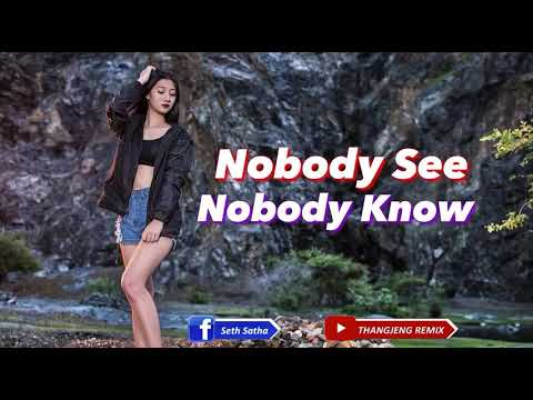 Nobody See Nobody Know 🔊🎶remix by DJ Thai Song