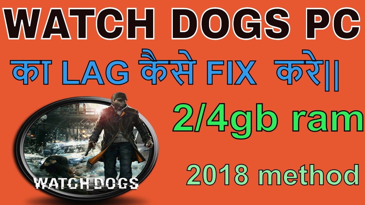 [HINDI] WATCH DOGS GAME LAG FIX IN LOW END PC 2GB OR 4GB RAM