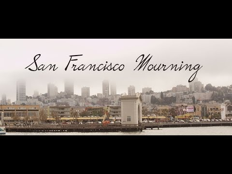 San Francisco Mourning  A short Film By Christina And Demetrius Wren