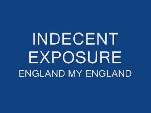 Indecent exposure - England my England