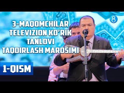 3-Maqomchilar televizion ko'rik tanlovi taqdirlash marosimi (1-qism)